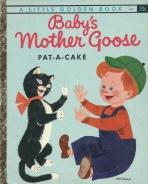 <h5>Baby's Mother Goose – Pat-a-Cake #303 (1957) (#422, 1973)</h5><p>AKA Pat-a-Cake – Baby's Mother Goose</p>