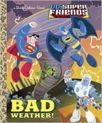 <h5>Bad Weather! (2014)</h5><p>DC Super Friends; DC Comics</p>