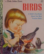 <h5>Birds #184 (1974)</h5><p>A Child's First Book About Our Most Familiar Birds</p>