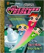 <h5>Big, Terrible Trouble? (2000)</h5><p>The Powerpuff Girls; Cartoon Network; TV</p>