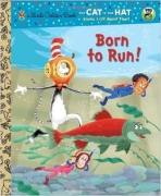 <h5>Born to Run! (2012)</h5><p>Cat in the Hat; Dr. Seuss</p>