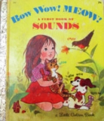 <h5>Bow Wow! Meow! #523 (1963)</h5><p>A First Book of Sounds AKA My First Book of Sounds</p>