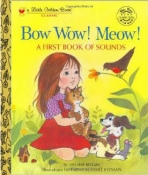 <h5>Bow Wow! Meow! (2002) </h5><p>A First Book of Sounds AKA My First Book of Sounds Classic Edition</p>
