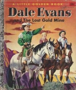 <h5>Dale Evans and the Lost Gold Mine #213 (1954)</h5><p>Dale Evans; Western; Personality; Film</p>