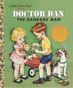 <h5>Doctor Dan, the Bandage Man (2004)</h5><p>Doctor Dan; Classic Edition)</p>