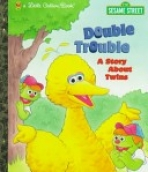 <h5>Double Trouble: A Story about Twins (1998)</h5><p>Big Bird; Sesame Street; TV</p>