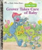 <h5>Grover Takes Care of Baby #109-57 (1987)</h5><p>Grover; Sesame Street; TV</p>