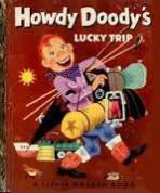 <h5>Howdy Doody's Lucky Trip #171 (1953)</h5><p>Howdy Doody; TV</p>