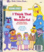 <h5>I Think That is Wonderful #109-9 (1984)</h5><p>And Other Poems from Sesame Street  Sesame Street; TV</p>