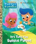 <h5>It's Time for Bubble Puppy! (2012)</h5><p>Bubble Guppies; Nickelodeon; TV</p>