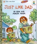 <h5>Just Like Dad (1993)</h5><p>Little Critter; Books</p>