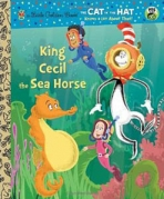 <h5>King Cecil the Sea Horse (2013)</h5><p>The Cat in the Hat; Dr. Seuss; Books</p>