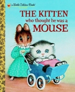<h5>The Kitten Who Thought He Was a Mouse (2008)</h5><p>Classic Edition</p>