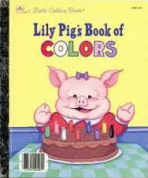 <h5>Lily Pig's Book of Colors #205-58 (1987)</h5>