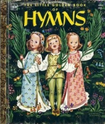 <h5>The Little Golden Book of Hymns #34 (1947) (#392, 1960)</h5><p>Inspirational</p>