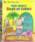 <h5>Little Mouse's Book of Colors #211-71 (1991) </h5><p>AKA The Colorful Mouse Colors</p>