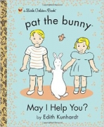 <h5>May I Help You? (2013)</h5><p>Pat the Bunny; Books</p>