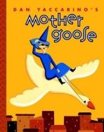 <h5>Mother Goose (2003)</h5><p>Nursery Rhymes; Dan Yaccarino</p>