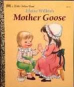 <h5>Mother Goose #307-67 (1977)</h5><p>Nursery Rhymes; Eloise Wilkin</p>