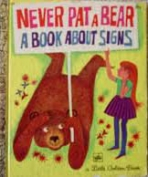 <h5>Never Pat a Bear #105 (1971)</h5><p>A Book About Signs</p>