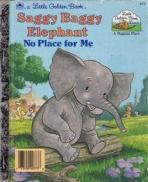 <h5>No Place for Me #305-59 (1989)</h5><p>Saggy Baggy Elephant; LGB Sequels; Books</p>