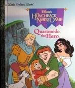 <h5> Quasimodo the Hero (1997)</h5><p>The Hunchback of Notre Dame; Disney; Film; Books</p>