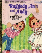 <h5>Raggedy Ann and Andy and the Rainy Day Circus #401 (1973)</h5><p>Raggedy Ann; Toys; Books</p>
