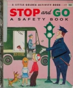 <h5>Stop and Go #A17 (1957)</h5><p>A Safety Book  Activity Book</p>