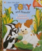 <h5>Tails of Friendship (2003)</h5><p>Poky and Friends; Poky Little Puppy; LGB Sequels; Books</p>