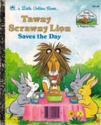 <h5>Tawny Scrawny Lion Saves the Day #201-58 (1989)</h5><p>Tawny Scrawny Lion; LGB Sequels; Books; Little Golden Book Land</p>
