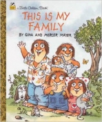 <h5>This is My Family #312-02 (1992)</h5><p>Little Critter; Mercer Mayer</p>