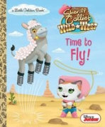 <h5>Time to Fly! (2015)</h5><p>Sheriff Callie's Wild West; Disney Junior; Disney; TV</p>