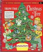 <h5>Trim the Christmas Tree #A15 (1957) (#A50)</h5><p>Activity Book; Christmas</p>