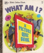 <h5>What Am I? #58 (1949) (#509, 1963)</h5><p>A Picture Quiz Book</p>