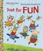 <h5>Just for Fun (2016)</h5><p>Richard Scarry; Classic Edition</p>