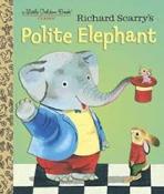 <h5>Polite Elephant (2016)</h5><p>Richard Scarry; Classic Edition</p>