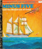 <h5>Minus 5 and the Mountain of Gold #455 (1974)</h5><p>Minus 5; TV; Australia-Only Title</p>