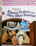 <h5>Story of Johnny Fedora and Alice Bluebonnet #LLP354 (1970)</h5><p>Disney; Australia-Only Title</p>
