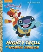 <h5>Mighty Troll and Wonder Dragon</h5><p>Wallykazam!; Nickelodeon; TV</p>